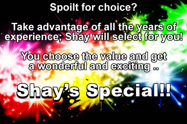 Spoilt for Choice?  Take advantage of Shay's Special!!